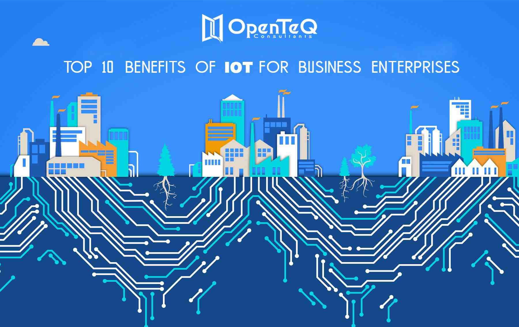 Top 10 Benefits of IoT for Business enterprise